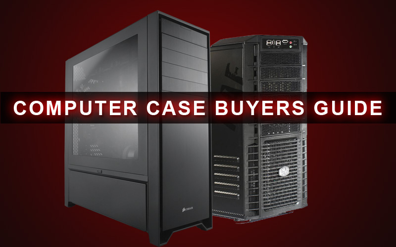 computer-case-buyers-guide